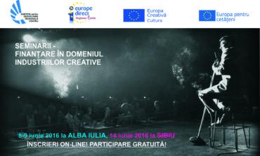În iunie: Seminarii şi ateliere practice pentru depunerea proiectelor în domeniul industriilor creative, la Alba Iulia și Sibiu