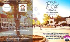 28 MAI: Global Bubble Parade, la Alba Iulia. O paradă neconvenţională plină de bucurie şi atitudine pozitivă