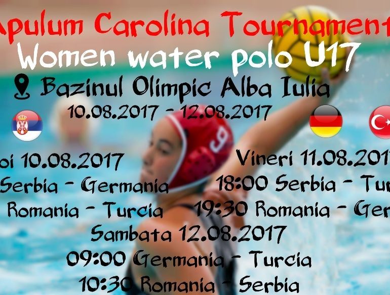 "10-12 august: ""Apulum Carolina Tournament"". Turneul internaţional de polo feminin U17 se va desfășura la Alba Iulia"