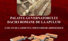 Miercuri: Ziua porților deschise la Palatul Guvernatorului Daciei Romane de la Apulum, cu ocazia împlinirii a 25 de ani de la debutul cercetărilor arheologice