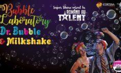 """Super Show văzut la """"ROMÂNII AU TALENT"""" porneşte în turneu: Dr. Bubble & Milkshake, ajung, în 4 noiembrie, la Alba Iulia"""