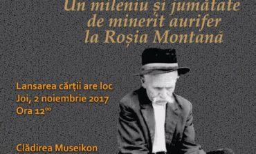 """JOI: Lansarea cărţii """"Un mileniu și jumătate de minerit aurifer la Roșia Montană"""", semnată de Volker Wollmann, la Museikon"""
