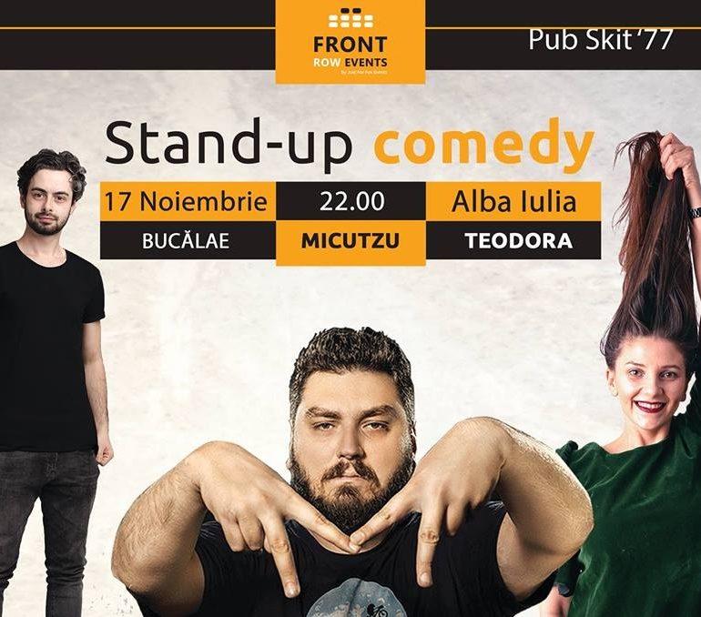 VINERI: Stand Up Comedy, în Pub Skit' 77 din Alba Iulia. Micutzu, Bucălae şi Teodora vă aşteaptă cu un show de excepţie