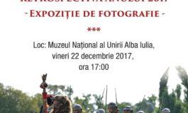 """VINERI: Expoziţia de fotografie """"Garda Apulum – Retrospectiva anului 2017"""", la Muzeul Naţional al Unirii din Alba Iulia"""