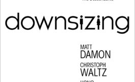 Downsizing. Mini-oamenii [premieră la cinema din 12 Ianuarie]