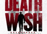 Death Wish (Nimic de pierdut) [premieră la cinema din 9 Martie]