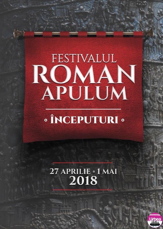 """Festivalul Roman Apulum 2018: """"Începuturi"""", la Alba Iulia, în perioada 27 aprilie -1 mai. PROGRAM"""