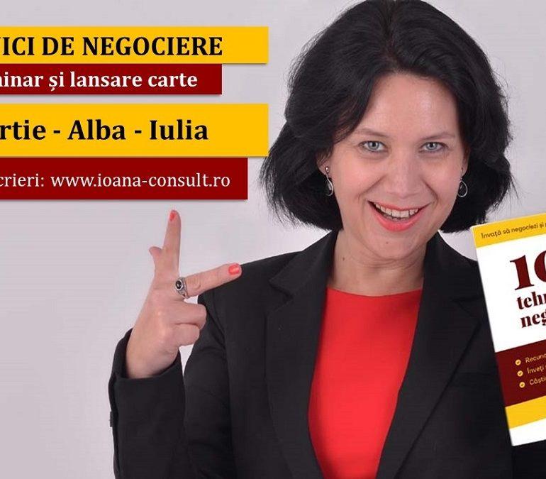 """22 Martie: Seminarul """"Tehnici de negociere"""" susţinut de Ioana Andrievici şi lansarea cărţii """"101 tehnici de negociere"""", la Hotel Transilvania din Alba Iulia."""