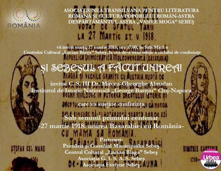 """27 martie: A treia conferinţă din seria """"Şi Sebeşul a făcut Unirea!"""", susţinută de dr. Mircea-Gheorghe Abrudan, la Centrul Cultural """"Lucian Blaga"""" Sebeş"""
