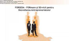 """Devino antreprenor! Înscrie-te în proiectul FORSEDA – """"FORmare și SErvicii pentru Dezvoltarea Antreprenoriatului""""!"""