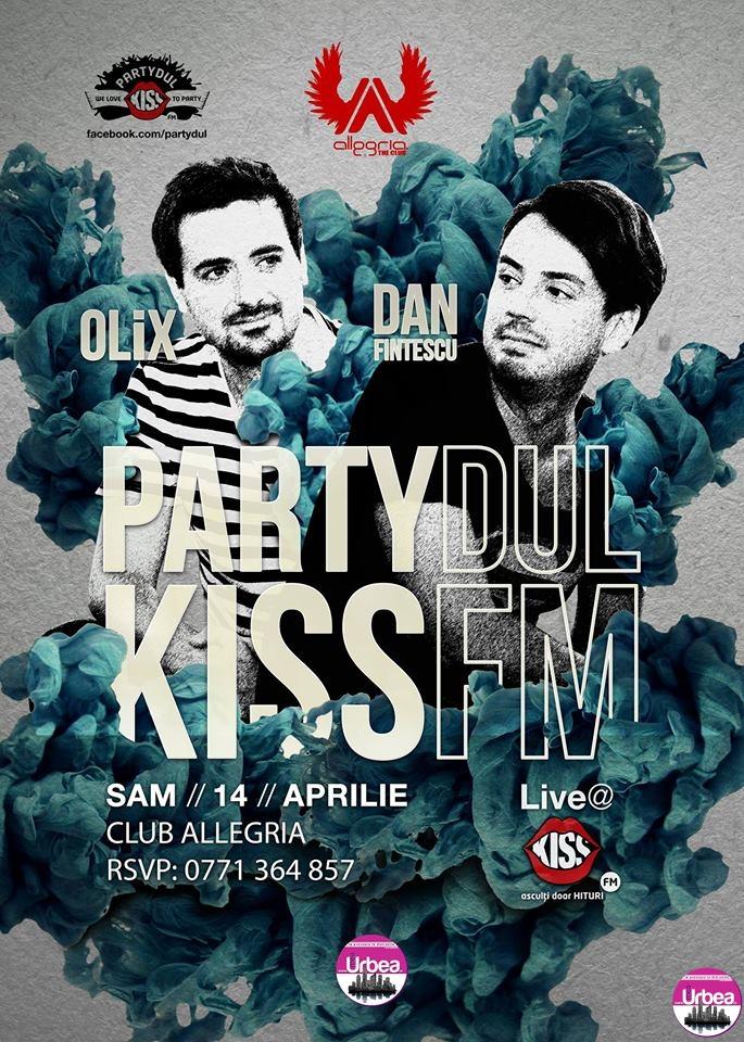 Partydul Kiss FM te aşteaptă sâmbătă în Club Allegria. Olix şiDan Finţescu promit o petrecere cum n-ai mai văzut