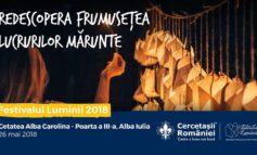 """Sâmbătă: """"Festivalul Luminii"""" 2018 de la Alba Iulia. Cercetașii îi așteaptă pe albaiulieni să redescopere frumusețea lucrurilor mărunte în zona dintre Poarta a III-a – Obelisc – Poarta a II-a a Cetății"""