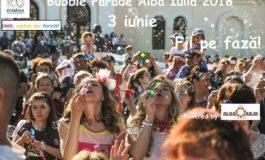 3 iunie: Bubble Parade Alba Iulia 2018. Bucurie şi atitudine pozitivă la parada neconvenţională a baloanelor de săpun