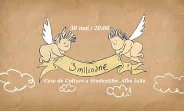 """Miercuri: """"3 milioane"""" - spectacolul de teatru eveniment la Casa de Cultură a Studenților din Alba Iulia"""