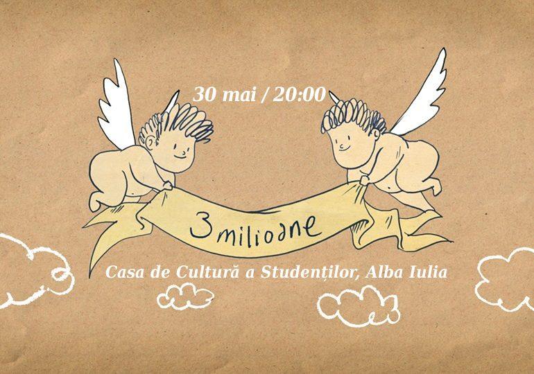 """Miercuri: """"3 milioane"""" – spectacolul de teatru eveniment la Casa de Cultură a Studenților din Alba Iulia"""