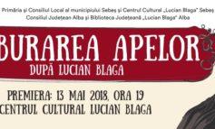 """DUMINICĂ: Premieră la cea de a 38-a ediție a Festivalului Internațional """"Lucian Blaga"""": Spectacolul eveniment """"Tulburarea apelor"""" de Lucian Blaga"""