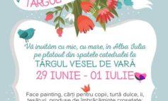 24-26 AUGUST: Târgul vesel de vară, în Cetatea Alba Carolina. Multe şi mărunte minunăţii la prima ediţie