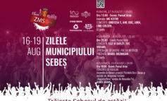 16 - 19 August - Zilele Municipiului Sebeș 2018. Program complet