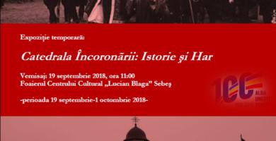 """MIERCURI: """"Catedrala Încoronării: Istorie şi Har"""", expoziţie temporară la Sebeş."""