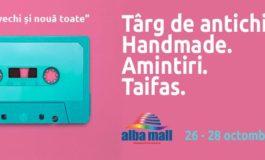 """26-28 octombrie: Târg de antichităţi şi handmade """"Toate-s vechi şi nouă toate"""", la Alba Mall"""