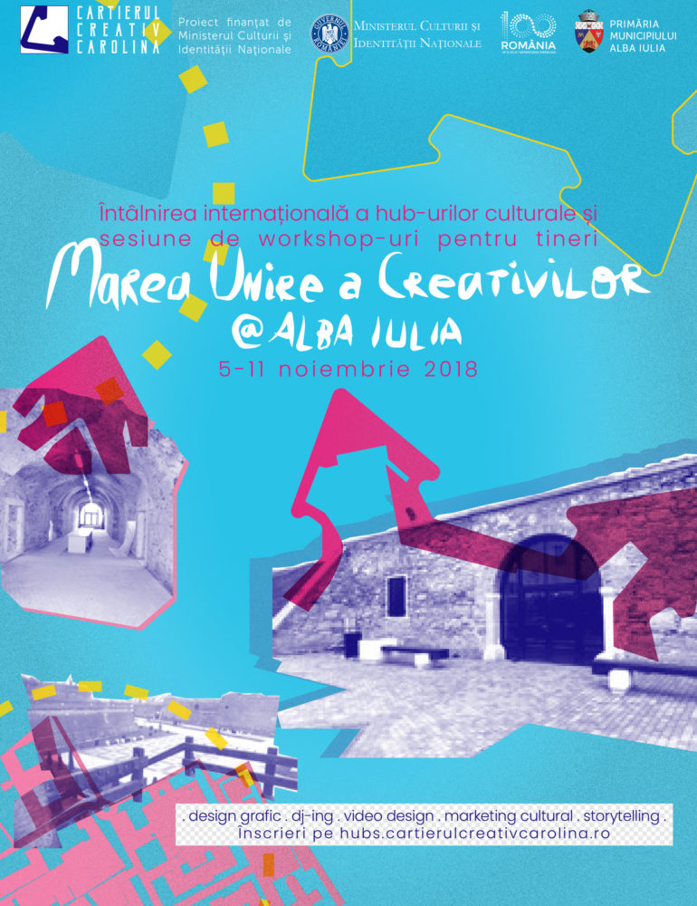 5-11 noiembrie: Marea Unire a Creativilor@Alba Iulia. Întâlnire internațională a hub-urilor culturale, sesiuni de workshop-uri pentru tineri și design pe panouri interactive