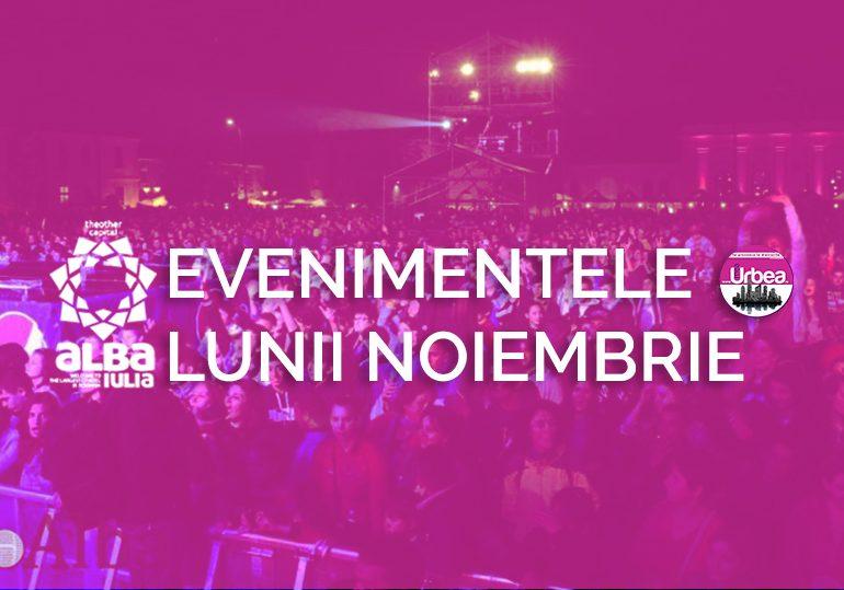 Evenimentele lunii NOIEMBRIE, la Alba Iulia: Zile pline de spectacole, muzică, istorie și artă
