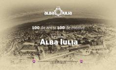 100 de ani, 100 de motive, un oraș: Alba Iulia