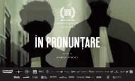 """VINERI 14 decembrie: Proiecția filmului  """"În pronunțare"""""""