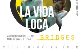 23 martie - 10 aprilie: Turneul internațional LA VIDA LOCA – BRIDGES  cu flautistul Matei Ioachimescu și pianistul Alfredo Ovalles