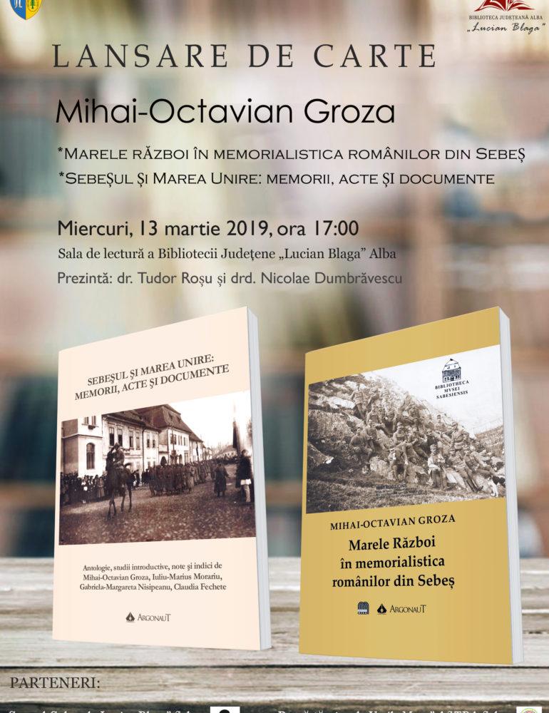 """Miercuri: Biblioteca Județeană ,,Lucian Blaga"""" Alba găzduiește lansarea cărților istoricului Mihai Octavian Groza"""