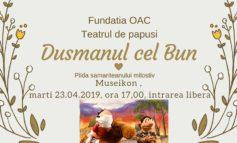 """Marți: Spectacolul de teatru de păpuși """"Dușmanul cel Bun"""", la Museikon"""