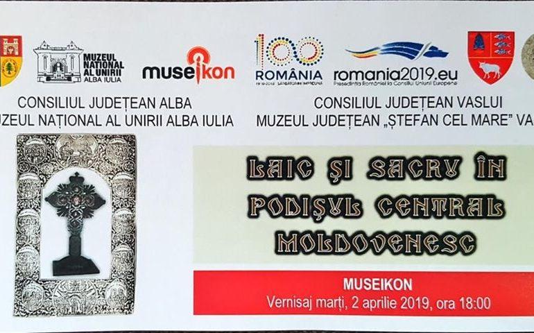 """2 aprilie: Vernisajul expoziției """"Laic și Sacru în Podișul Central Moldovenesc"""", la Museikon"""