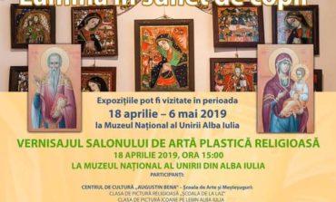 """18 aprilie - 6 mai: """"Icoana, Lumină în suflet de copil"""" - Salon de artă plastică religioasă la Alba Iulia"""