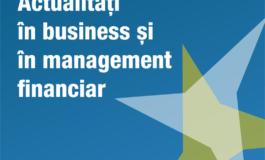 """6 - 7 iunie: Manifestarea științifică """"Actualități în business și în management financiar"""", la UAB"""