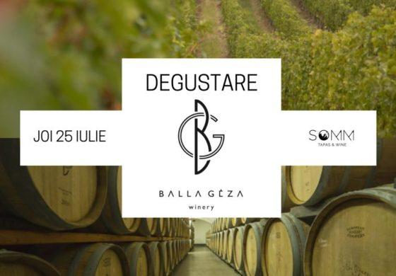JOI 25 iulie- Degustare Balla Geza la SOMM Tapas & Winebar