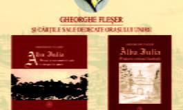 LUNI: Lansarea volumelor lui Gheorghe Fleșer dedicate Orașului Unirii, la Museikon