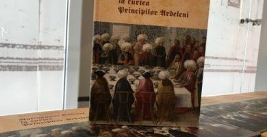 """Lansarea cărții """"Rafinament culinar la curtea Principilor Ardeleni"""""""
