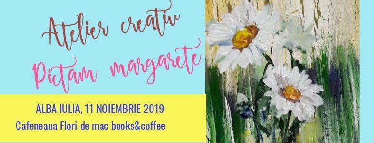 """LUNI: Atelier creativ de pictură """"Margarete"""", la Flori de mac Books & Coffee Alba Iulia"""