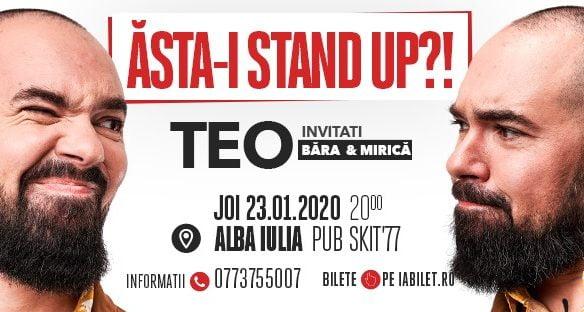 23 ianuarie: Ăsta-i stand up?! cu Teo, la Pub Skit`77 din Alba Iulia