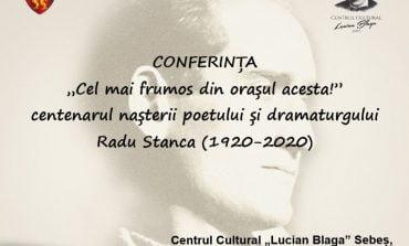 5 martie: Conferință dedicată centenarului nașterii poetului și dramaturgului Radu Stanca
