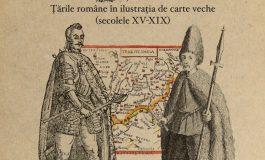 """Joi: Expoziția """"Oameni și locuri. Țările române în ilustrația de carte veche"""", la Sala Unirii"""