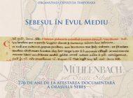 Expoziţia Sebeşul în Evul Mediu. 776 de ani de la atestarea documentară a oraşului Sebeş