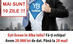 Mai sunt 10 zile în care liceenii care studiază în Alba Iulia pot aplica pentru o finanțare nerambursabilă din Fondul YouthBank, ce are o valoare de 20.000 lei