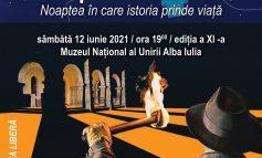 Noaptea Muzeelor. Noaptea în care istoria prinde viață, ediția a XI-a, la Muzeul Național al Unirii Alba Iulia